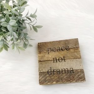 """Distressed Wooden """"Peace Not Drama"""" Decor"""